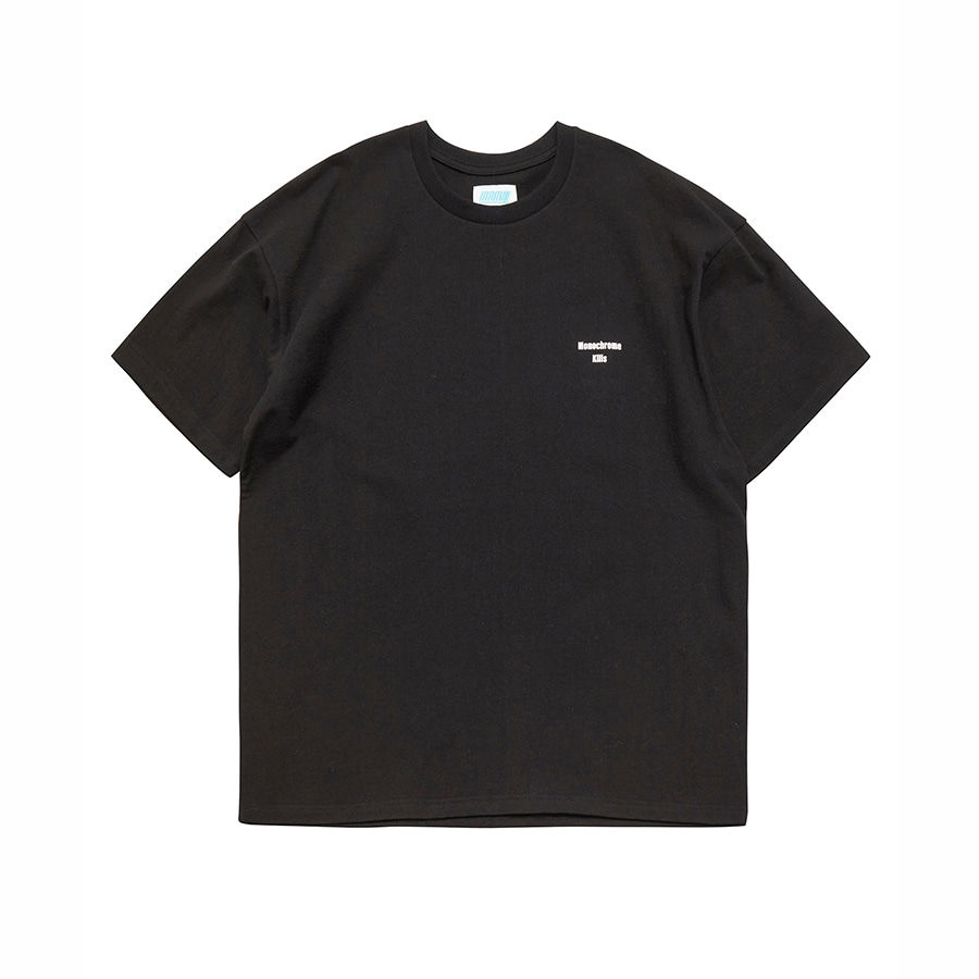 Monochrome Kills T-Shirts BK